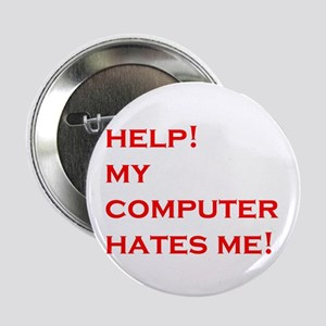 "help computer hates me 2.25"" Button"