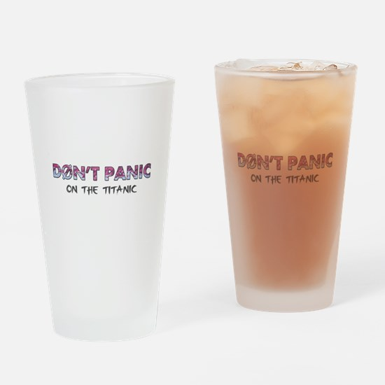 Don't Panic on the Titanic Drinking Glass
