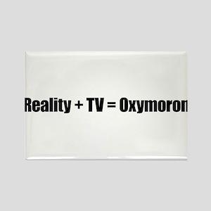 Reality + TV = Oxymoron Rectangle Magnet