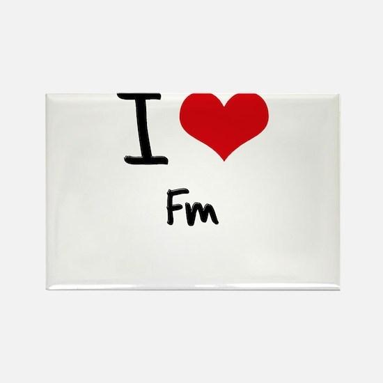 I Love Fm Rectangle Magnet