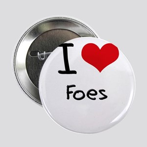 "I Love Foes 2.25"" Button"