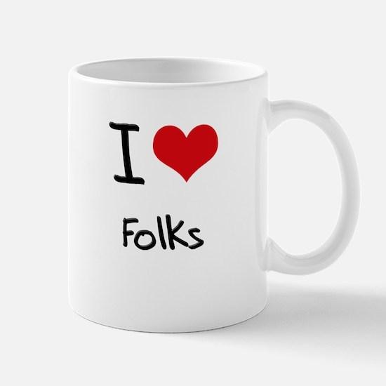 I Love Folks Mug