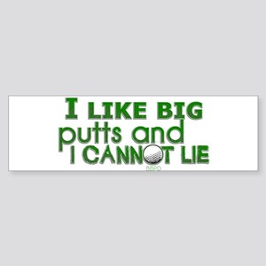 I Like Big Putts Bumper Sticker