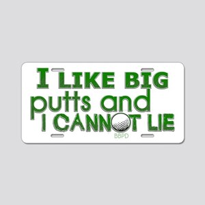 I Like Big Putts Aluminum License Plate