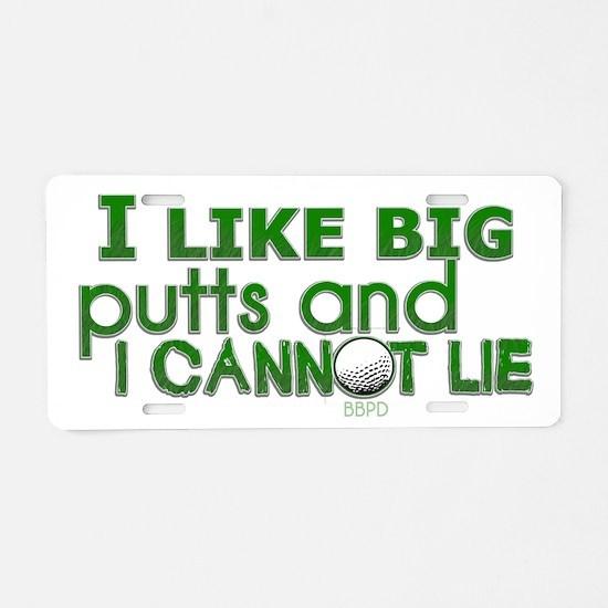 I Like Big Putts Aluminum License Plate