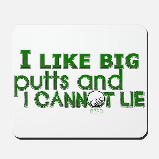 I Like Big Putts Mousepad