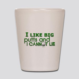 I Like Big Putts Shot Glass