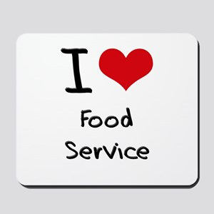I Love Food Service Mousepad