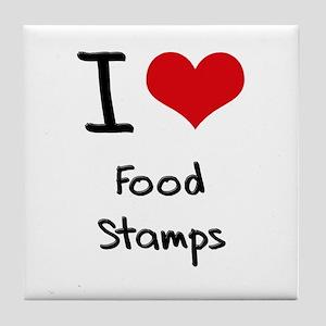 I Love Food Stamps Tile Coaster