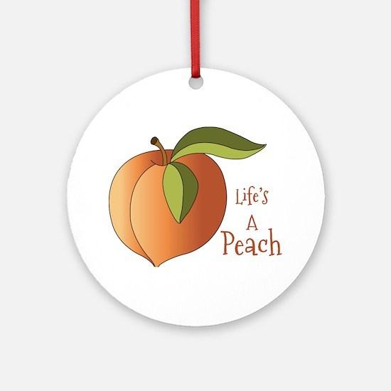 Lifes A Peach Ornament (Round)