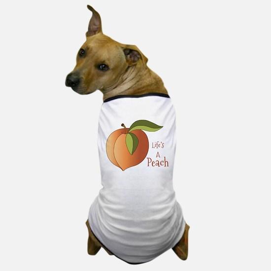 Lifes A Peach Dog T-Shirt