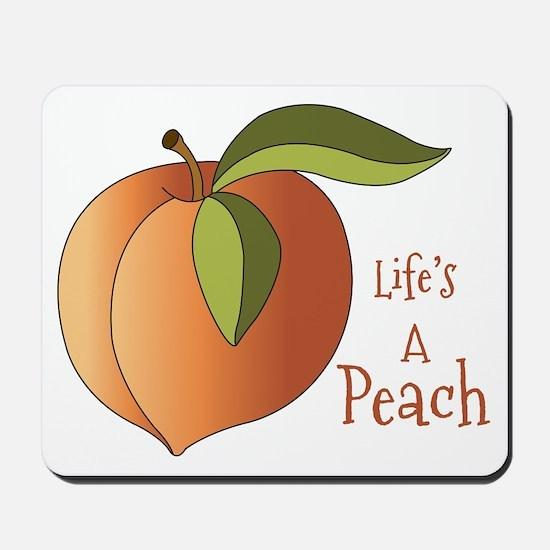 Lifes A Peach Mousepad
