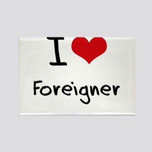 I Love Foreigner Rectangle Magnet