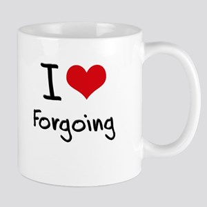 I Love Forgoing Mug