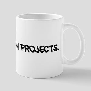 No New Projects Mug