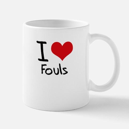 I Love Fouls Mug