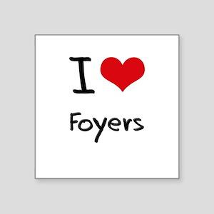 I Love Foyers Sticker
