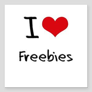 "I Love Freebies Square Car Magnet 3"" x 3"""