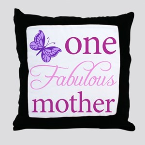 One Fabulous Mother Throw Pillow
