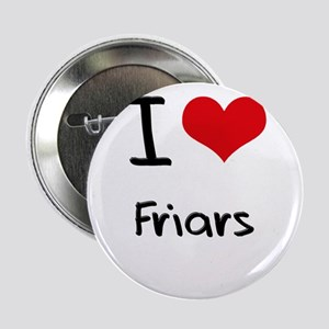 """I Love Friars 2.25"""" Button"""