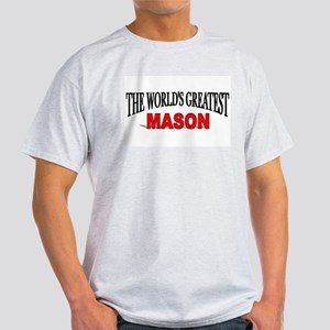 """""""The World's Greatest Mason"""" Ash Grey T-Shirt"""