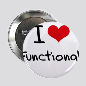 """I Love Functional 2.25"""" Button"""