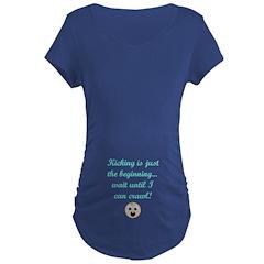 Kicking humor maternity Maternity T-Shirt