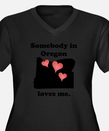 Somebody In Oregon Loves Me Plus Size T-Shirt