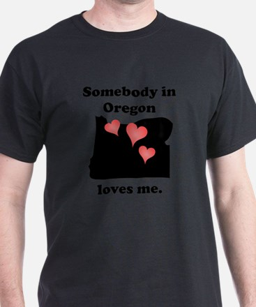 Somebody In Oregon Loves Me T-Shirt
