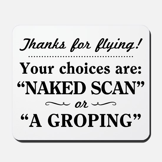 Airport Naked Scan Or Groping Mousepad