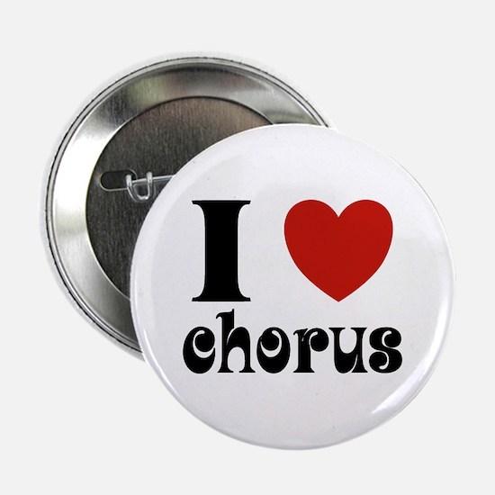 "I Love Heart Chorus 2.25"" Button"