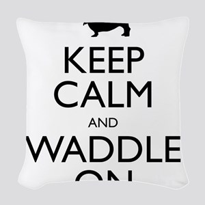 Keep Calm and Waddle On Woven Throw Pillow