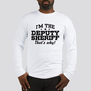 Funny Deputy Sheriff Long Sleeve T-Shirt