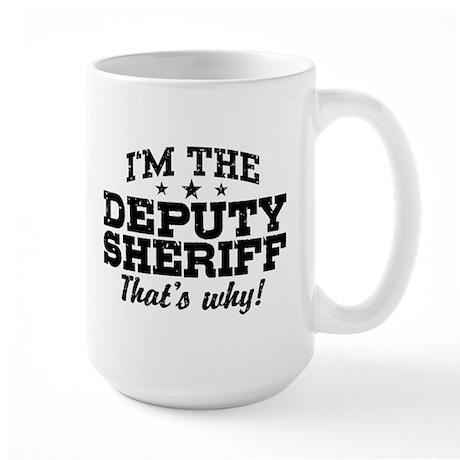 Funny Deputy Sheriff Large Mug