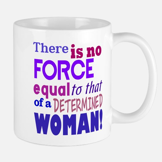 No Force Determined Woman Mug