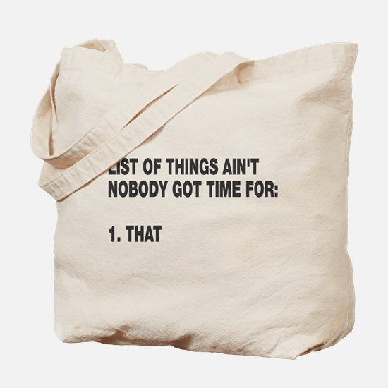 Ain't nobody got time for Tote Bag