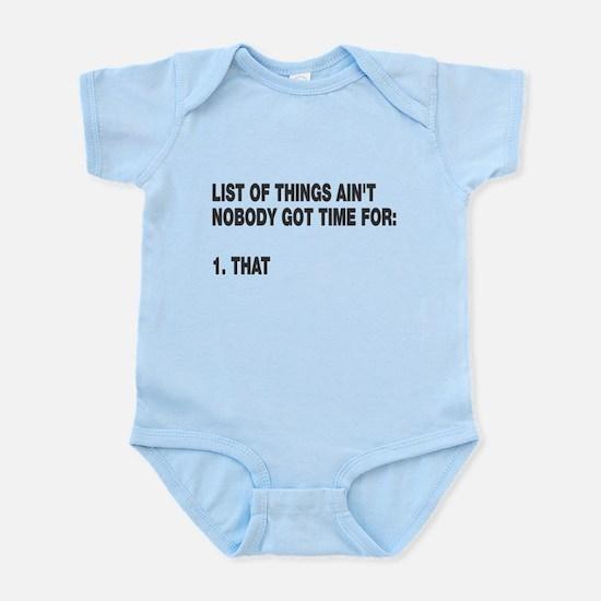 Ain't nobody got time for Infant Bodysuit