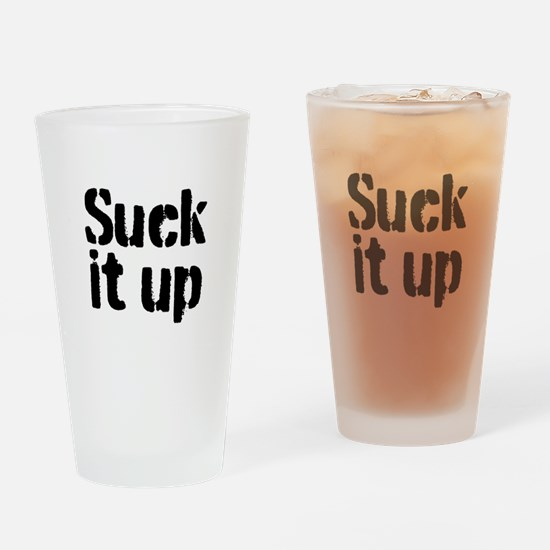 Suck it up Drinking Glass