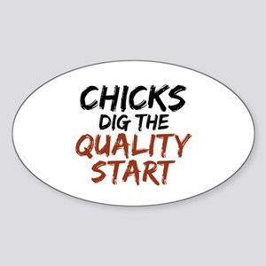 Chicks Dig The Quality Start Sticker (Oval)
