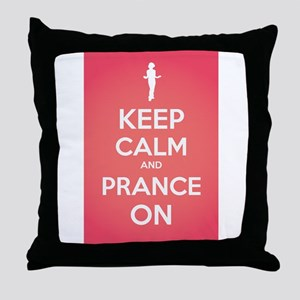 Stay Calm and Prance On Throw Pillow