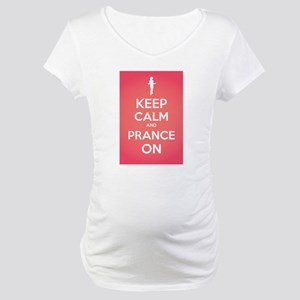 Stay Calm and Prance On Maternity T-Shirt