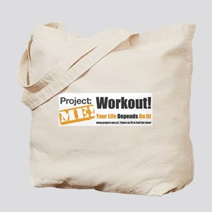 Workout! Your Life Depends On It! Tote Bag