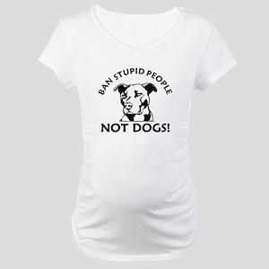 Ban Stupid People Maternity T-Shirt