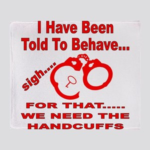 We Need The Handcuffs Throw Blanket
