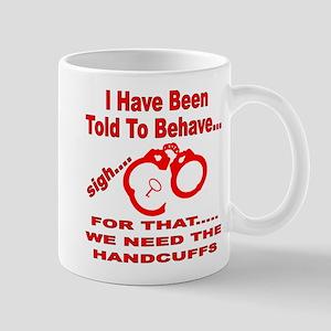 We Need The Handcuffs Mug