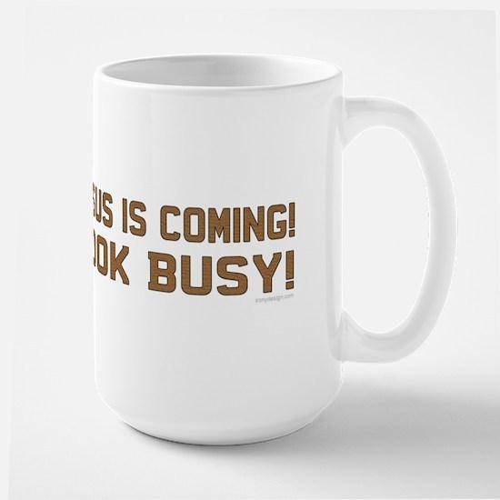Jesus is coming! Look busy! Large Mug