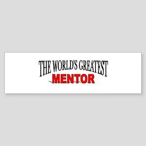 """The World's Greatest Mentor"" Bumper Sticker"