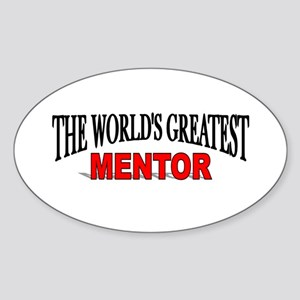 """The World's Greatest Mentor"" Oval Sticker"