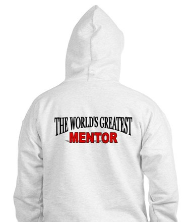 """The World's Greatest Mentor"" Hoodie"