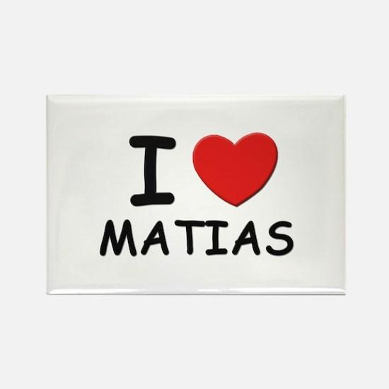 I love Matias Rectangle Magnet